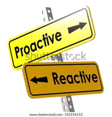 Proactive and reactive word on yellow road sign image with hi-res rendered artwork that could be used for any graphic design. - stock photo