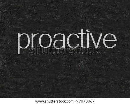 proactive written on blackboard, background, high resolution - stock photo