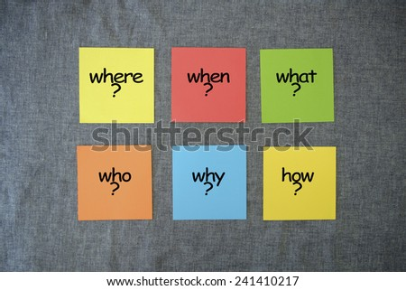 Problem Solving Tools Concept - Question Where?, Who?, When?, What?, Why? and How? on color stick note.  - stock photo