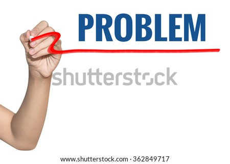 Problem word write on white background by woman hand holding highlighter pen - stock photo