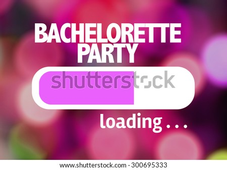 Progress Bar Loading with the text: Bachelorette Party - stock photo