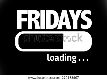 Progress Bar Loading with the text: Fridays - stock photo