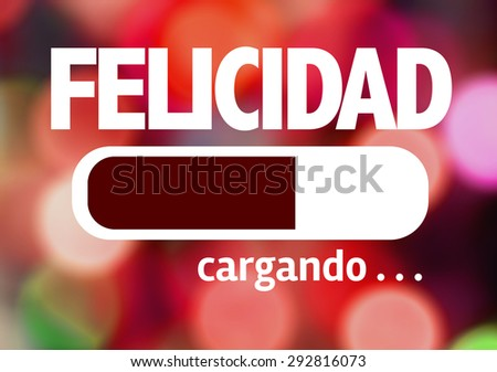 Progress Bar Loading with the text: Happiness (in Spanish)  - stock photo