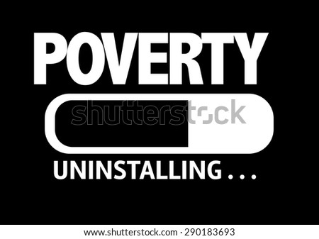 Progress Bar Uninstalling with the text: Poverty - stock photo