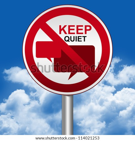 Prohibited Circle Silver Metallic and Red Metallic Border Road Sign For Keep Quiet Sign With Balloon Chat Sign Against The Blue Sky Background - stock photo
