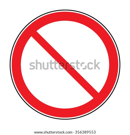 Prohibition sign isolated on white for no entry, no entrance, wrong way, banning concepts. Red prohibition, restriction - no entry sign. Red no or not allowed symbol on white background. Stock  - stock photo