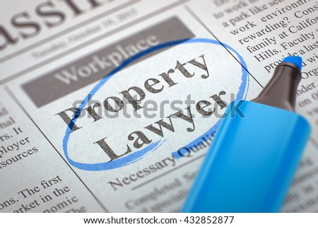 Property Lawyer - Classified Advertisement of Hiring in Newspaper, Circled with a Blue Highlighter. Blurred Image. Selective focus. Hiring Concept. 3D Illustration. - stock photo