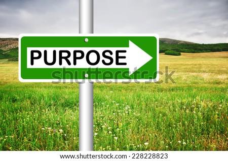 Purpose Road Sign - stock photo