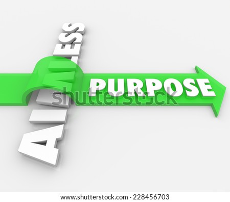 Purpose word on a green arrow over Aimless in 3d white letters to illustrate an assignment, job, task, work or objective giving your lfe meaning - stock photo