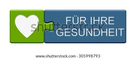 Puzzle Button of two puzzle pieces with symbol showing for your health in german language - stock photo