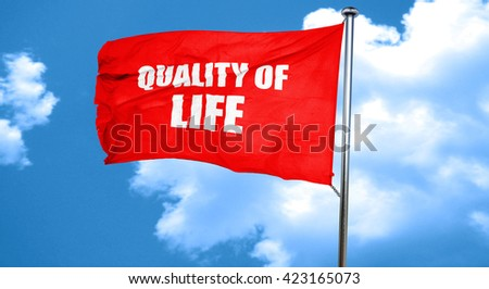 quality of life, 3D rendering, a red waving flag - stock photo