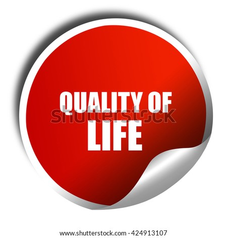 quality of life, 3D rendering, red sticker with white text - stock photo
