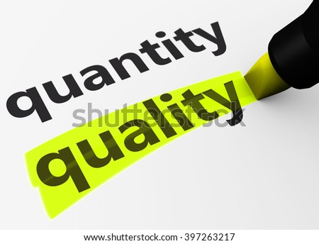 Quality versus quantity business and life concept with a 3D Rendering of words and text highlighted with a yellow marker. - stock photo