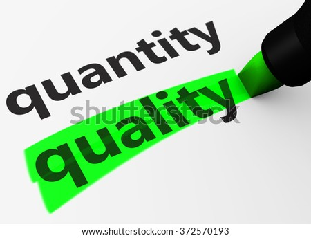 Quality versus quantity business concept with a 3d render of words and text highlighted with a green marker. - stock photo