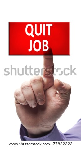 Quit job button pressed by male hand - stock photo