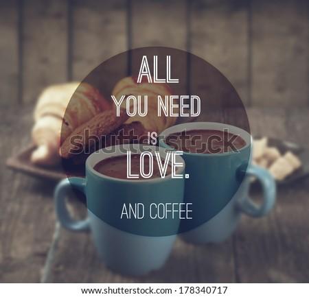 quote on coffee photo background - stock photo