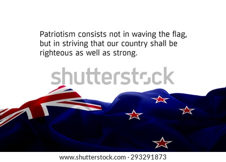 """Quote """"Patriotism consists not in waving the flag, but in striving that our country shall be righteous as well as strong"""" waving abstract fabric New Zealand flag on white background - stock photo"""