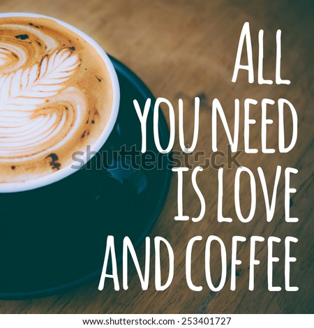 Quote with coffee cup on wood background - stock photo
