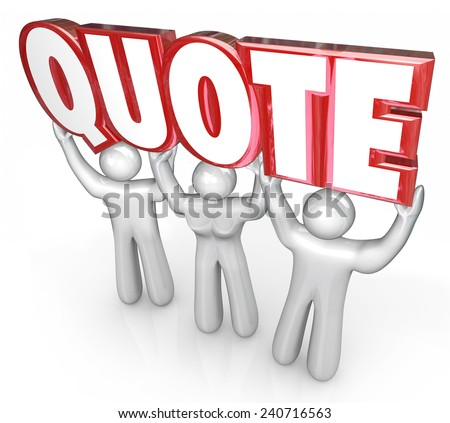 Quote word in 3d letters lifted by people, workers or sales staff to answer a request for proposal and question on price or cost - stock photo