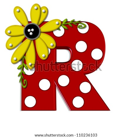 """R, in the alphabet set """"Sunflower Vine"""", is decorated with large polka dots and 3D sunflowers.  Flowers are yellow and letter is red. - stock photo"""