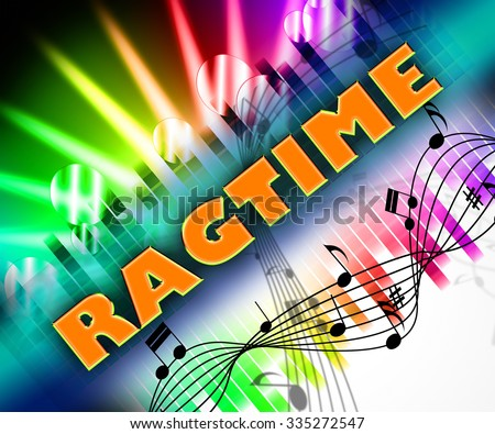 Ragtime Music Indicating Sound Tracks And Ragged - stock photo