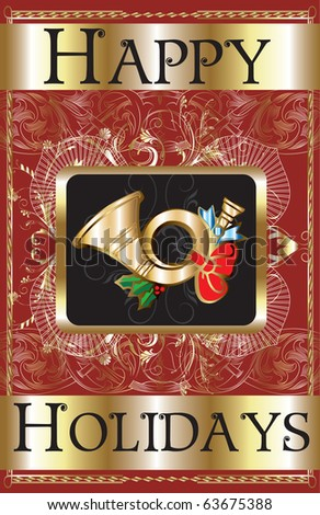 Raster version Illustration of a Happy Holidays Gold Horn Poster. - stock photo