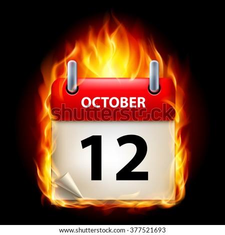 Raster version. Twelfth October in Calendar. Burning Icon on black background - stock photo