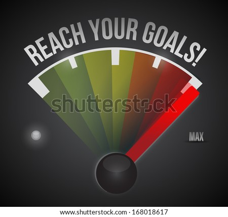 reach your goals speedometer illustration design over a black background - stock photo