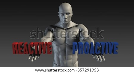 Reactive or Proactive as a Versus Choice of Different Belief - stock photo