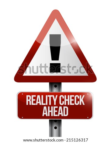 reality check ahead sign illustration design over a white background - stock photo