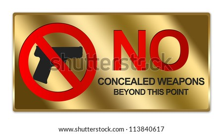 Rectangle Gold Metallic Style Plate For No Concealed Weapons Beyond This Point Sign Isolated on White Background - stock photo