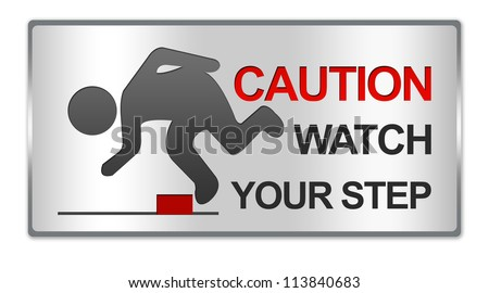 Rectangle Silver Metallic Style Plate For Caution Watch Your Step Sign Isolated on White Background - stock photo