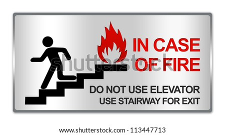 Rectangle Silver Metallic Style Plate For In Case Of Fire Do Not Use Elevator Use Stairway For Exit Sign Isolated on White Background - stock photo