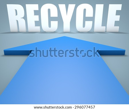 Recycle - 3d render concept of blue arrow pointing to text. - stock photo
