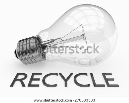 Recycle - lightbulb on white background with text under it. 3d render illustration. - stock photo