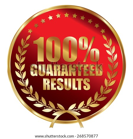 Red and Gold Metallic 100% Guaranteed Results Label, Sticker, Banner, Sign or Icon Isolated on White Background - stock photo