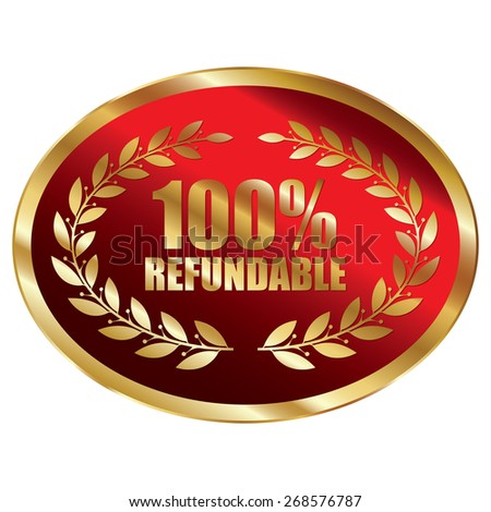 Red and Gold Oval Shape Metallic 100% Refundable Label, Sticker, Banner, Sign or Icon Isolated on White Background - stock photo