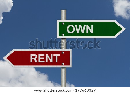 Red and green street signs with blue sky with words Own and Rent, Own versus Rent - stock photo