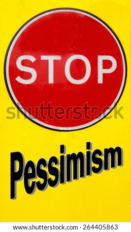 Red and yellow warning sign with a Stop Pessimism concept - stock photo