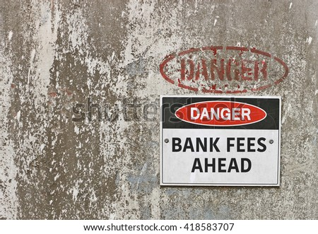 red, black and white Danger, Bank Fees Ahead sign - stock photo