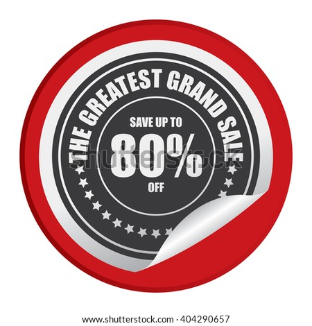 Red Circle Save Up To 80% Off The Greatest Grand Sale Product Label, Campaign Promotion Infographics Flat Icon, Peeling Sticker, Sign Isolated on White Background  - stock photo