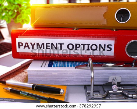 Red Office Folder with Inscription Payment Options on Office Desktop with Office Supplies and Modern Laptop. Payment Options Business Concept on Blurred Background. Payment Options - Toned Image. 3D. - stock photo