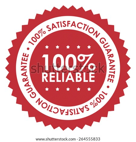 Red 100% Reliable 100% Satisfaction Guarantee Badge, Banner, Sign, Tag, Label, Sticker or Icon Isolated on White Background - stock photo
