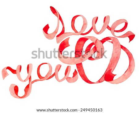Red Ribbon in the Shape of Text Love You and Heart, Watercolor Text,  Modern Lettering - stock photo