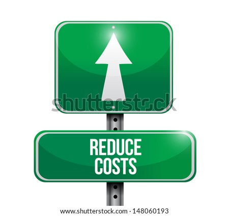 reduce costs road sign illustration design over a white background - stock photo