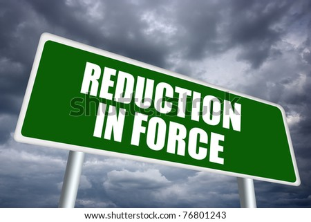 Reduction in force sign - stock photo