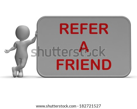 Refer A Friend Sign Showing Suggesting Website - stock photo