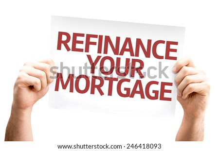 Refinance Your Mortgage card isolated on white background - stock photo
