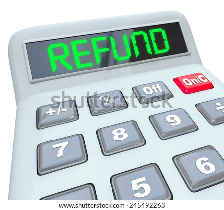 Refund word in digital green letters on a calculator display to illustrate money back from filing taxes, auditing or accounting - stock photo