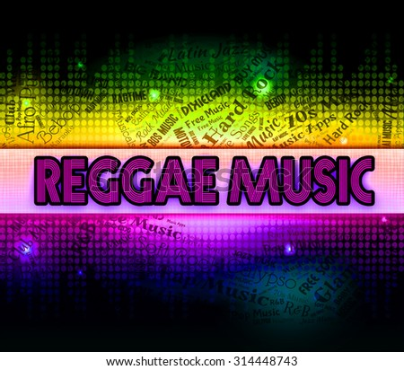 Reggae Music Meaning Sound Tracks And Melodies - stock photo